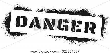 Danger Sign Stencil Graffiti. Black Spray Paint Warning Inscription, Dangers Quote And Dangerous Are