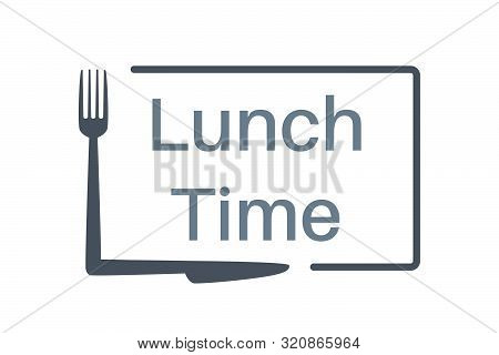 Lunch Time Text With Fork And Knife On White Background. Applicable As Part Of Restaurant, Cafe Lunc