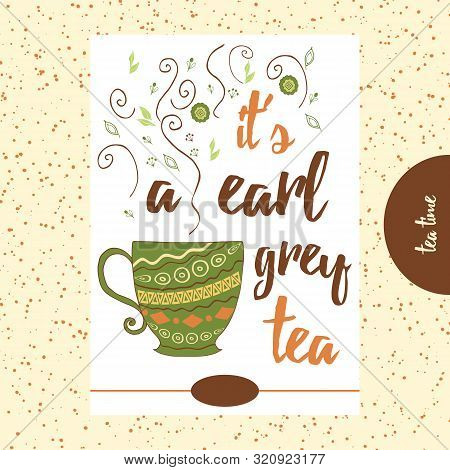 Quote About Tea. It S A Earl Grey Tea. Hand Painted Cup With Cute Steam.