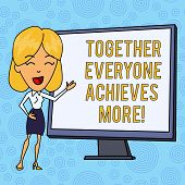 Word writing text Together Everyone Achieves More. Business concept for Members create synergy with strong sense mutual commitment White Female in Standing Pointing Blank Screen Whiteboard Presentation. poster