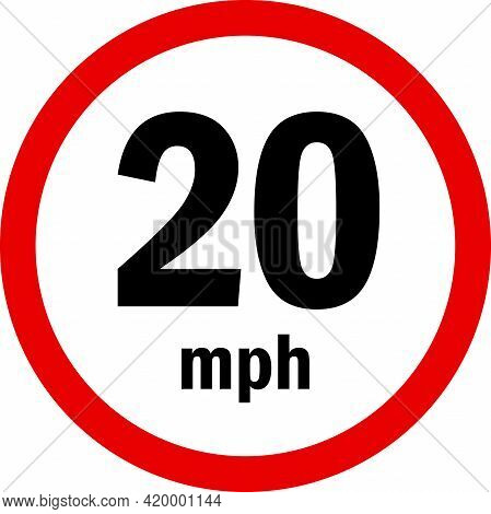 20 Mph Maximum Speed Limit Sign. Traffic Signs And Symbols.