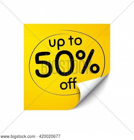 Up To 50 Percent Off Sale. Sticker Note With Offer Message. Discount Offer Price Sign. Special Offer