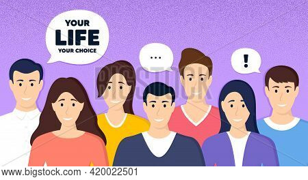 Your Life Your Choice Motivation Quote. Crowd Of People Dotted Background. Motivational Slogan. Insp