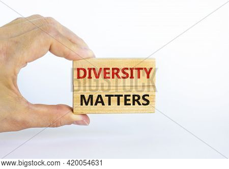 Diversity Matters Symbol. Wooden Blocks With Words 'diversity Matters' On Beautiful White Background