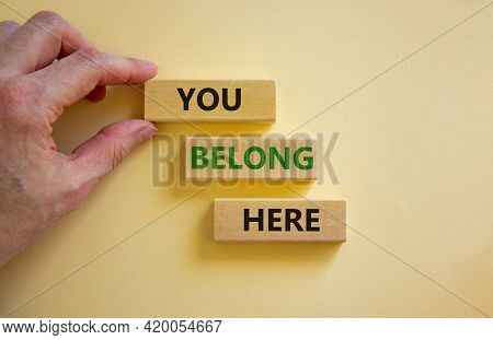 You Belong Here Symbol. Wooden Blocks With Words 'you Belong Here' On Beautiful White Background. Ma