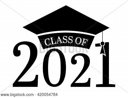 Class Of 2021. Congratulations Graduates Banner With Lettering Inscription And Academic Cap. Vector