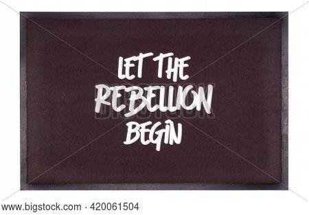 Modern Black Doormat Isolated On White - Let The Rebellion Begin