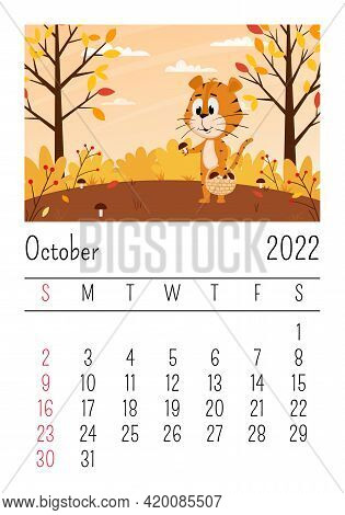 Design Template For The Calendar For 2022, October. Cute Cartoon Tiger Collects Mushrooms In The For