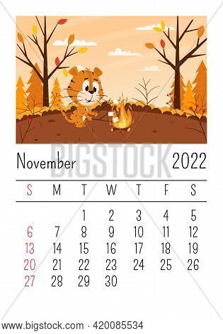 Design Template. Calendar For 2022, November. Cute Cartoon Tiger Roasts Marshmallows On A Campfire I