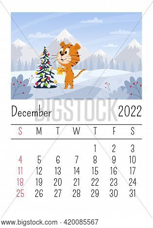 Design Template For The Calendar For 2022, December. Cute Cartoon Tiger Decorates The Christmas Tree