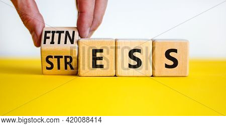 Fitness Vs Stress Symbol. Doctor Turns A Cube And Changes The Word 'stress' To 'fitness'. Beautiful