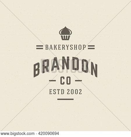 Bakery Badge Or Label Retro Vector Illustration. Cupcake Silhouette For Bakehouse.