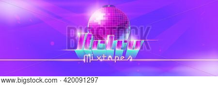 Retro Mixtape Dance Banner With Disco Ball. Club Party With Music Of 80s And 90s. Vector Landing Pag