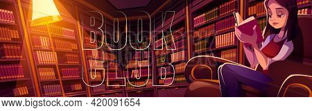 Book Club Cartoon Banner, Young Woman Reading In Library At Night Time. Thoughtful Girl In Dark Room