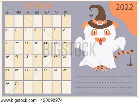Planner Calendar For October 2022. Cute Ghost Tiger In A Hat With Spiders At, Halloween Holiday. Yea