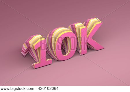 Ten Thousand Followers 10k Number On Pink Background. 3d Illustration.