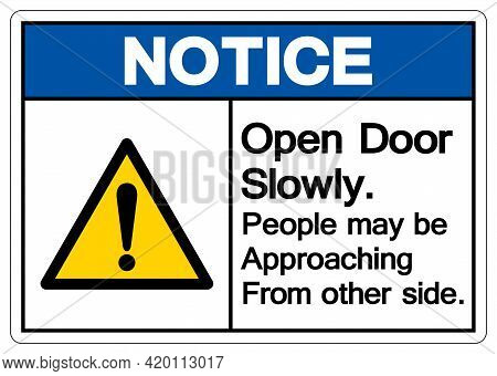 Notice Open Door Slowly People May Be Approaching From Other Side Symbol Sign,vector Illustration, I