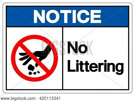 Notice No Littering Symbol Sign, Vector Illustration, Isolate On White Background Label .eps10