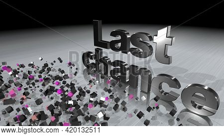 Stylish Volumetric Text, 3d Illustration, Last Chance . Black And White Letters, On Light And Black