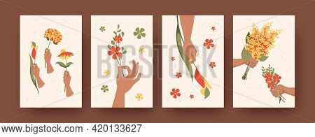 Set Of Contemporary Art Posters With Floral Arrangement Theme. Vector Illustration. .hands Holding B