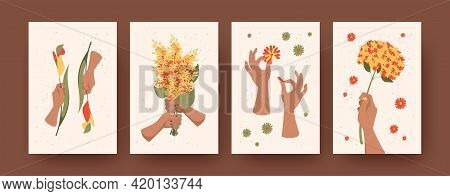 Set Of Contemporary Art Posters With Flowers And Hands. Vector Illustration. .hands Of Florists Hold