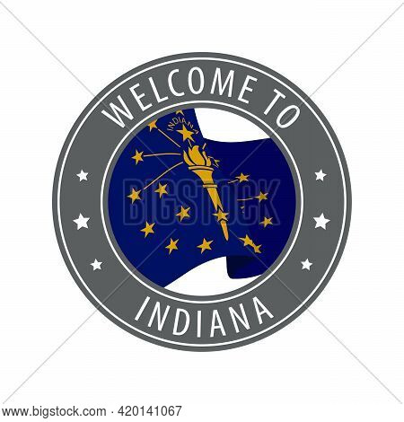 Welcome To Indiana. Gray Stamp With A Waving State Flag. Collection Of Welcome Icons.