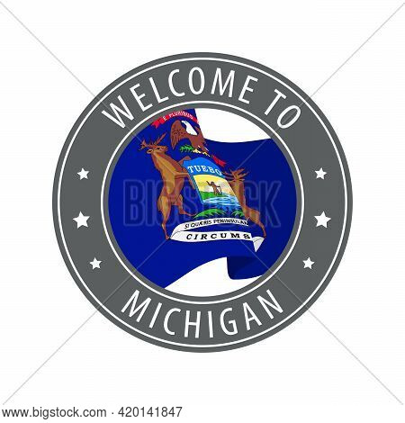 Welcome To Michigan. Gray Stamp With A Waving State Flag. Collection Of Welcome Icons.
