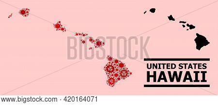 Vector Covid-2019 Mosaic Map Of Hawaii State Constructed For Hospital Projects. Red Mosaic Map Of Ha