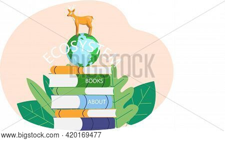 Eco Friendly, Nature Conservation, Environmental Protection. Deer Stands On Planet On Pile Of Books.