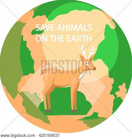 Eco Friendly, Nature Conservation, Environmental Protection. Deer On Background Of Planet. Represent