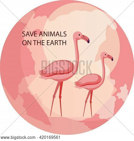 Two Flamingos On Background Of Planet Vector Illustration. Eco Friendly, Nature Conservation, Enviro