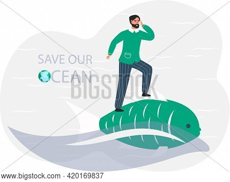 Take Care About Planet. Nature And Ecology Modern Graphic Design Poster. Guy Standing On Large Fish