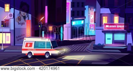 Ambulance In Night City, Medic Car With Signaling Riding Empty Metropolis Street With Buildings, Glo