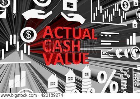 Actual Cash Value Concept Blurred Background 3d Render Illustration