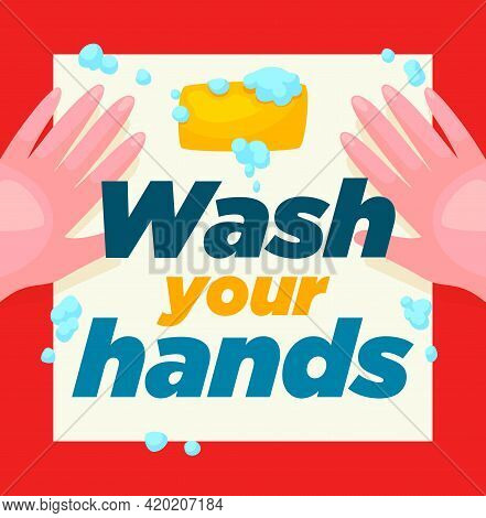 Washing Hands With Soap, Two Hands With Water And Lettering Concept Healthy Lifestyle Banner. Wash Y
