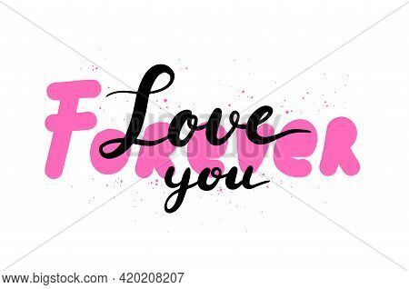 Love You Forever Handwriting Vector Quote. Valentine Day Doodle Slogan. Greeting Card Love Word