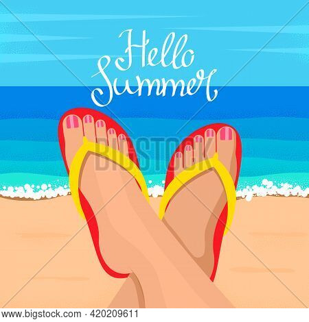 Feet Of A Young Woman On The Background Of The Ocean With Hand-written Hello Summer. The Concept Of