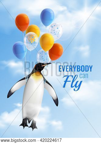 Colorful Realistic Poster With Image Of Penguin Flying By Air Balloons And Motivational Text Everybo