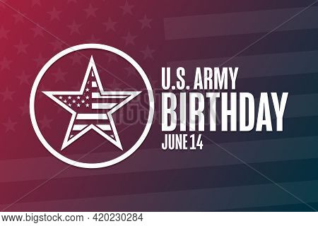 U.s. Army Birthday. June 14. Holiday Concept. Template For Background, Banner, Card, Poster With Tex