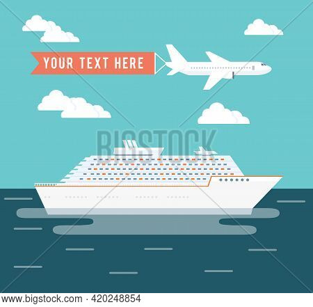 Cruise Ship And Plane Travel Vector Poster Design With A Large Passenger Cruise Liner On A Voyage Ac