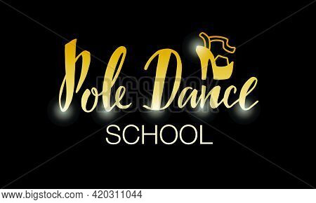 Vector Illustration Of Pole Dance School Lettering For Banner, Poster, Business Card, Dancing Club A