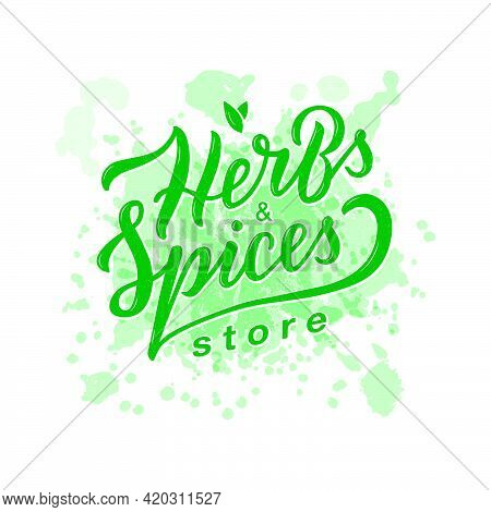 Vector Illustration Of Herbs And Spices Lettering On Green Background For Banner, Poster, Spice Shop