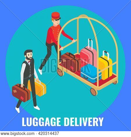 Hotel Porter Helping Guest Male With His Luggage, Flat Vector Isometric Illustration. Luggage Delive