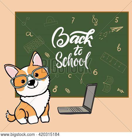 Dog Corgi Back To School Cartoon Illustration. Cute Friendly Welsh Corgi Friend Wearing Glasses, Nea