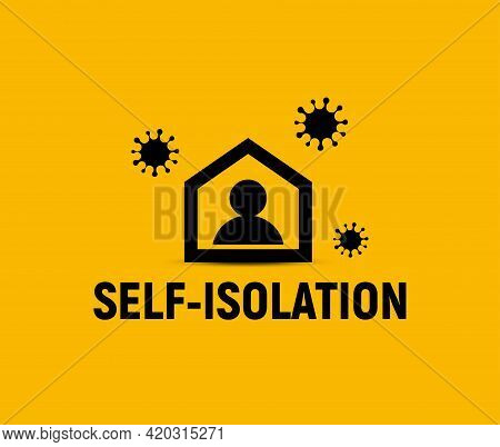 Self-isolation Sign, Person In House Viruses Protected, Vector Icon.