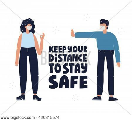 Keep Your Distance To Stay Safe Quote. Man And Woman Keeping Distance.