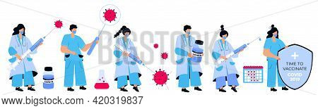 Set Of Doctors And Nurses With Vaccine For Coronavirus Covid-19. Vaccination Campaign. Time To Vacci