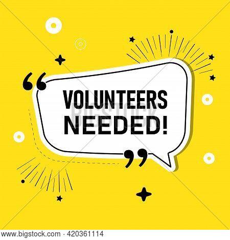 Volunteers Needed On A Speech Bubble- Vector Illustration Eps 10
