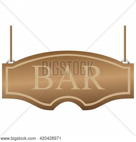 Bar Signboard. Curly Wooden Signboard Hanging On The Ropes. Vector Illustration Isolated On White