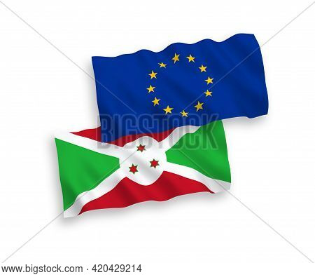 National Fabric Wave Flags Of European Union And Burundi Isolated On White Background. 1 To 2 Propor